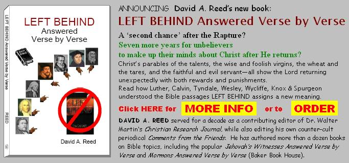 New book by David A. Reed: LEFT BEHIND Answered Verse by Verse - click here for more info, or to order