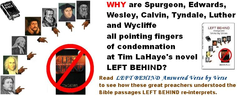 Spurgeon, Edwards, Wesley, Calvin, Tyndale, Luther and Wycliffe pointing fingers at LEFT BEHIND